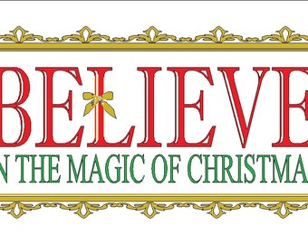 Believe in the magic of Christmas vinyl decal 22 x 15.5