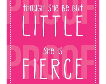 Though She Be But Little - Printable Art - She is Fierce - Hot Pink