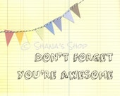 Don't Forget You're Awesome - 8 x 10 Digital Image - Collage - Colorful Banner - Bunting