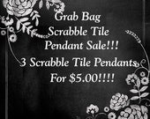 GRAB BAG SALE- 3 Recycled Scrabble Tile Pendants For 5 Dollars- I choose From My Back Stock