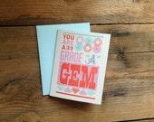 "You Are A Grade ""A"" Gem Letterpress Card"