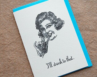 I'll drink to that - 4bar Letterpressed Card and Envelope