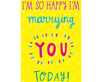 Wedding Card - I'm So Happy I'm Marrying You Today