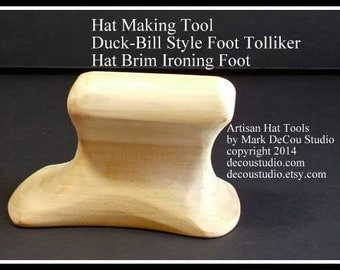 Built-to-Order, Hat Making Tool DUCK BILL Style Foot Tolliker New Millinery Brim Shaping Ironing Tool