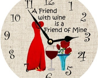 A friend with wine is a friend of mine wall clock available in 2 sizes