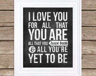 I Love You For All That You Are - Typography Poster Inspirational Poster Motivational Poster