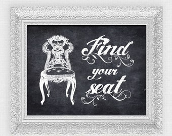 find your seat wedding sign - printable diy - faux chalkboard reception decoration, seating plan alternative, chair seating arrangement