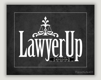 Lawyer Up Print, lawyer gift, law school graduation, law office decor, attorney gift, lawyer joke, lawyer wall art, law art, mature language