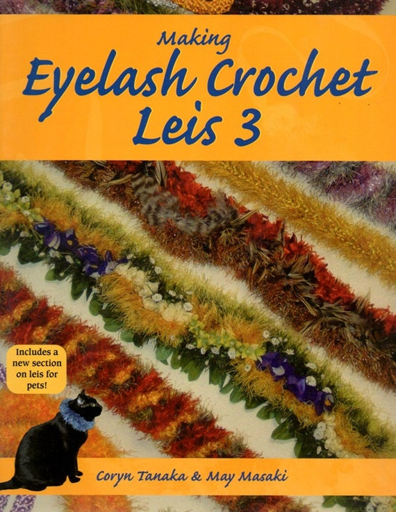 Making Eyelash Crochet Leis 3 Learn How to Make Floral Neck Garlands Boas Tropical Ribbon Yarn Scrunchies Hawaiian Craft Pattern Book