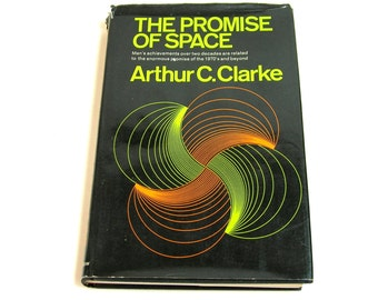 The Promise Of Space By Arthur C. Clarke