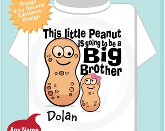 Big Brother Shirt or Onesie, This Little Peanut is Going to Be A Big Brother with baby girl Peanut (04152014b)