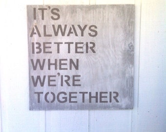 Wood Sign - Rustic - Its Always Better When We're Together - Jack Johnson