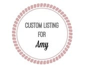 custom listing for amy