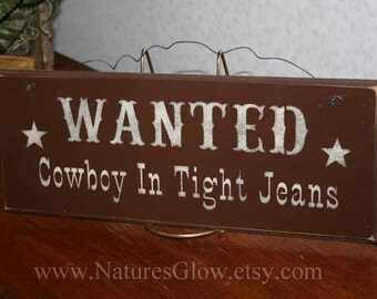 Funny Cowboy Sign - Wanted Cowboy in Tight Jeans - Western Sign - Rustic Wooden -  Country Western -  Rustic Western Sign