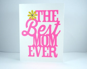 Happy Mother's Day Card, the Best Mom Ever, Card for Mom, Happy Birthday, Thank You, Thanks, Celebrate Mothers, card for mother