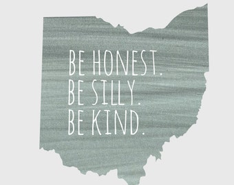 "Ohio ""Be Honest Be Silly Be Kind"" Grey 8x10 Print"
