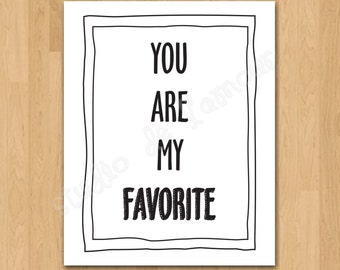 """PRINTABLE PDF Instant Download """"You are My Favorite"""" Quote"""
