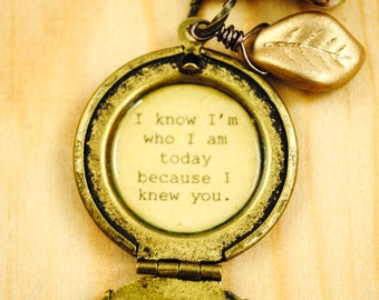 I know I'm who I am today because I knew you - Broadway Jewelry - Wicked - Quote Locket - Womens Locket - Friendship Locket