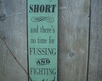 The Beatles Life is very short and theres no time for fussing and fighting my friend shabby painted wood sign primitive