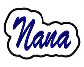 Nana Script Embroidery Machine Design with a Shadow 2474