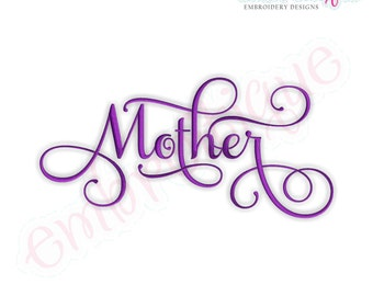 Mother Script 1 - Instant Download -Digital Machine Embroidery Design
