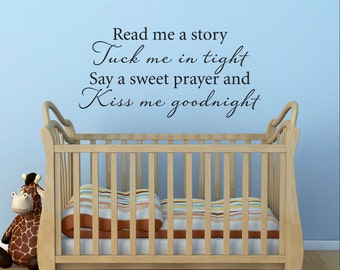 Read me a story Wall Decal - Tuck me in tight say a sweet prayer and kiss me goodnight quote wall decal - Nursery Decal Large