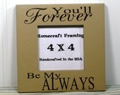 4X4 Picture Frame Tan Brown Quote You'll Forever By My Always Photo Frame