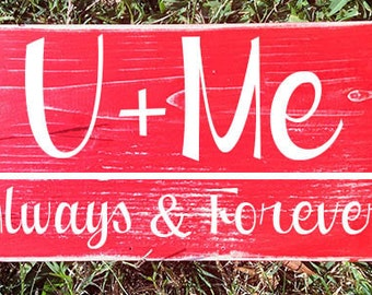 You and Me Always and Forever (Choose Color) Rustic Shabby Chic Family Sign