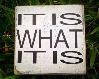 10x8 It Is What It Is (Choose Color) Rustic Shabby Chic Sign