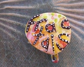 Fractals Upcycled Recycled Bottle Cap Pin OOAK: Fractals - shipping included