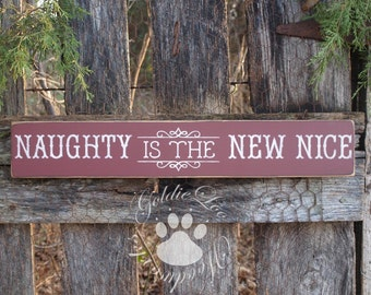 Naughty Is The New Nice, Christmas, Wood Wall Sign, Typography, Word Art, Primitive