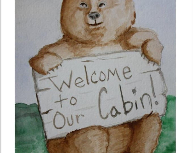 Welcome To Our Cabin, Bear Art, Log Cabin Art, Log Cabin Decoration, Camper Art, Brown Bear Watercolor 5 x 7 Signed Print