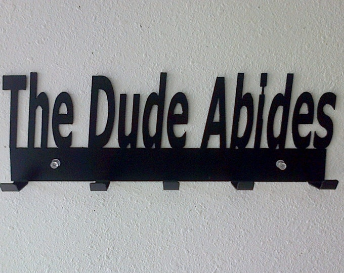 The Dude Abides Key Belt Rack Metal Wall Hanging