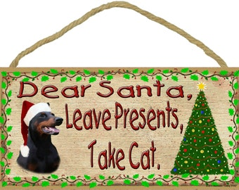 "DOBERMAN PINSCHER Dear Santa Leave Presents Take Cat 10"" x 5"" Christmas Dog SIGN Holiday Pet Plaque"
