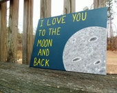 I Love You To The Moon and Back Painting Outer Space Decor - 9x12 Canvas Boards