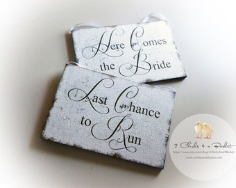 Here Comes The Bride And Last Chance To Run Vintage Style Wedding Signs