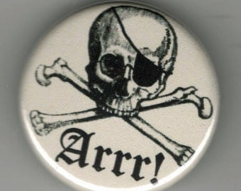 Arghhh Matey Pirate Skull with Eyepatch 1.25 inch Button