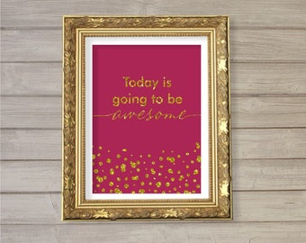 Today is Going to be Awesome - Glitter Confetti 8x10  - Instant Download, Motivational Quote Printable, Home Decor, Wall Room Art Print