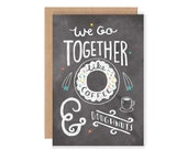 We Go Together Like Coffee and Doughnuts - Hand Lettering / Illustration / Chalkboard Lettering
