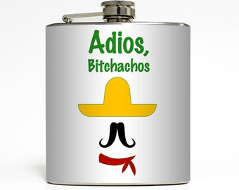 Adios Bitchachos Flask Funny Mustache Cinco de Mayo Margarita Mexico Sombrero Bridesmaid Gift Stainless Steel 6 oz Liquor Hip Flask LC-1085