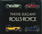 Those Elegant Rolls-Royce by Lawrence Dalton