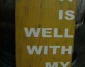 It is well with my soul, Distressed Sign, Cottage Style, Hymn, Christian, Scripture