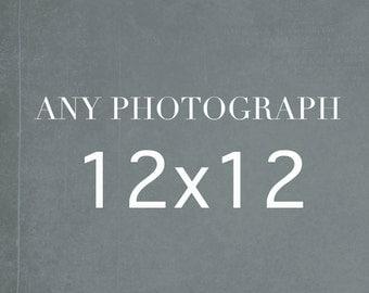 12x12 Photography Print