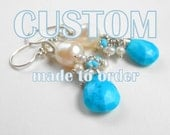 Custom Order Turquoise Pearl Dangle Earrings