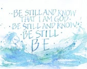 Be Still & Know That I Am God no2, 8 x 10 calligraphy print, painted letters, aqua teal blue ocean colours typography, bible quote God quote