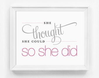 She Thought She Could So She Did, Inspirational Quote, Art Print, Pink & Grey, Wall Art, Typographic Print, Office Art, Pink Home Decor