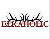 Elkaholic Elk Hunter Decal Funny Hunting Sticker Gun Decal