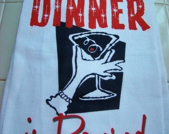 Martini tea towel - Dinner is Poured - kitchen towel - Tea towel- super cute flour sack towel