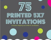 Printing Service Add On, 75 5x7 printed invitations, one sided, color, Includes shipping and envelopes