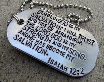 Isaiah 12:2 God is my Salvation, my strength, my song - Hand Stamped Dog Tag Necklace -Made to Order-